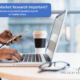 Why is Market Research Important
